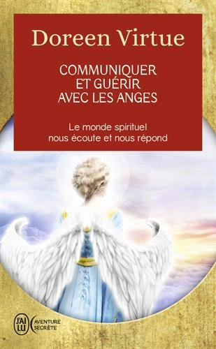 Communiquer et guérir avec les anges : Des messages de guérison pour chaque aspect de votre vie par Doreen Virtue
