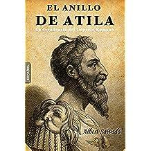 EL ANILLO DE ATILA (La decadencia del Imperio Romano)