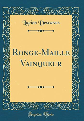 Ronge-Maille Vainqueur (Classic Reprint) par Lucien Descaves