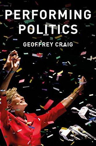 Performing Politics: Media Interviews, Debates and Press Conferences (Contemporary Political Communication) by Geoffrey Craig (2016-05-16) par Geoffrey Craig