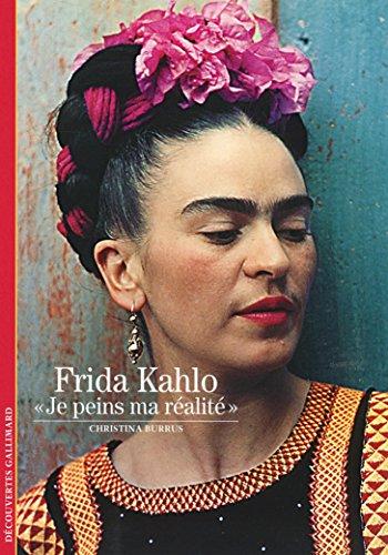 Frida Kahlo: «Je peins ma réalité» par Christina Burrus
