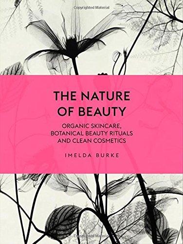 The Nature of Beauty: Organic Skincare, Botanical Beauty Rituals and C