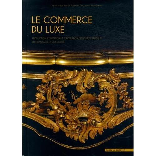 Le luxe du commerce et commerce de luxe
