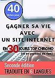 40 FICHES POUR GAGNER SA VIE AVEC UN SITE INTERNET (EN 30 JOURS TOP CHRONO) (Le coin des entrepreneurs t. 1)