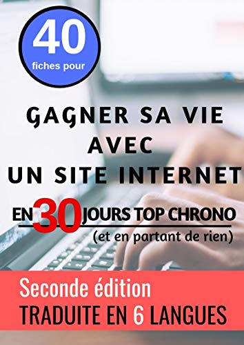 Couverture du livre 40 FICHES POUR GAGNER SA VIE AVEC UN SITE INTERNET (EN 30 JOURS TOP CHRONO) (Le coin des entrepreneurs t. 1)