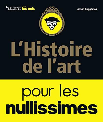 L'Histoire de l'art pour les Nullissimes par Alexia GUGGÉMOS