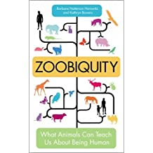 Zoobiquity: What Animals Can Teach Us About Being Human by Barbara Natterson Horowitz (14-Jun-2012) Paperback