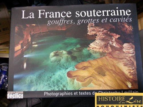 La France souterraine Gouffres Grottes et cavits