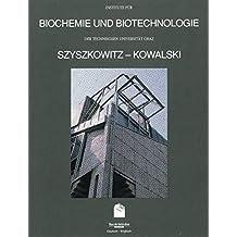 Szyszkowitz - Kowalski: Institute für Biochemie u. Biotechnologie der Technischen Universität Graz/ Institutes for Biochemistry & Biotechnology Technological University Graz