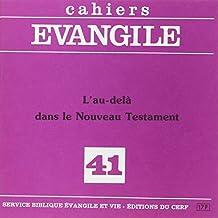 L'au-delà Dans le Nouveau Testament (M. Gourgues),  No 41