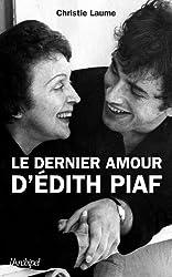 Le dernier amour d'Edith Piaf
