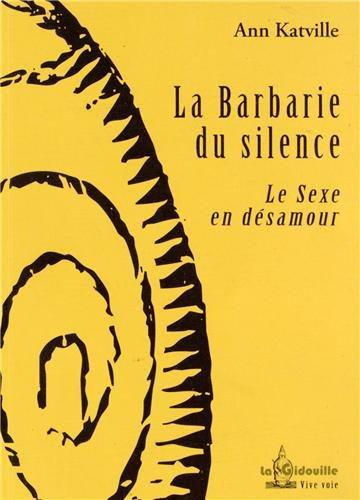 la-barbarie-du-silence-le-sexe-en-dsamour