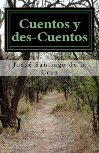 Cuentos y des-Cuentos por Josué Santiago