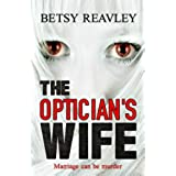 The Optician's Wife: a compelling new psychological thriller (English Edition)