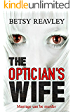 The Optician's Wife: a compelling new psychological thriller