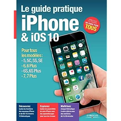 Le guide pratique iPhone et iOS 10 (Série Hightech)