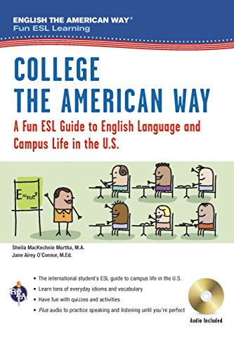 College the American Way: A Fun ESL Guide to English Language and Campus Life in the U.S.
