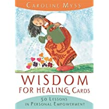 Wisdom For Healing Cards: 50 Lessons In Personal Empowerment