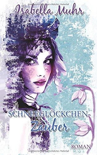 Buchseite und Rezensionen zu 'Schneeglöckchenzauber (Blumenzauber-Reihe)' von Isabella Muhr