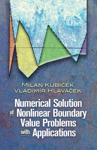 Numerical Solution of Nonlinear Boundary Value Problems with Applications (Dover Books on Engineering) by Milan Kubicek (2008-02-29)