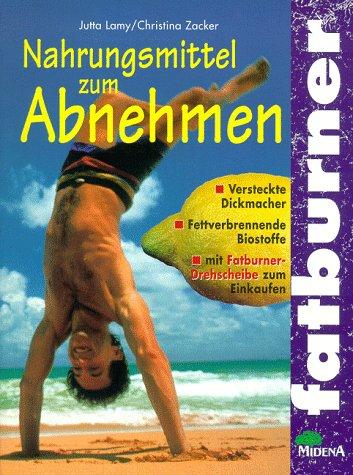Midena Verlag Fatburner. Nahrungsmittel zum Abnehmen.