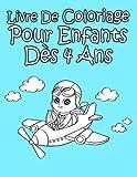 Livre De Coloriage Pour Enfants Dès 4 Ans: Pour Garçon