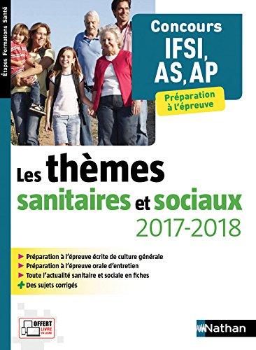 Les thèmes sanitaires et sociaux 2017/2018 - Concours IFSI, AS, AP