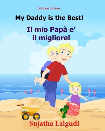 bilingue-inglese-my-daddy-is-the-best-libro-illustrato-per-bambini-inglese-italiano-italiano-inglese