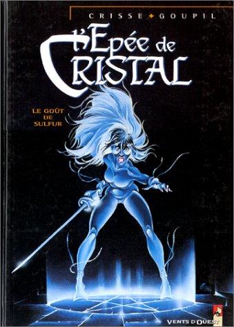 L'Epée de cristal, tome 5 : Le Goût de Sulfur