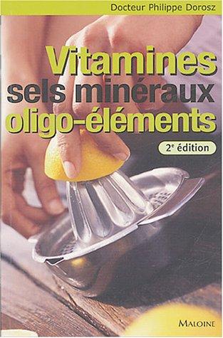 Vitamines, Sels minéraux, Oligo-éléments