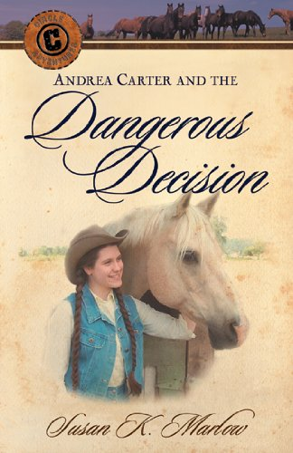 Andrea Carter and the Dangerous Decision (Circle C Adventures)