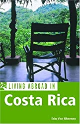Living Abroad in Costa Rica by Erin Van Rheenen (2004-08-17)