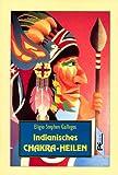 Indianisches Chakra-Heilen - Eligio Stephen Gallegos