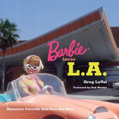 Barbie Loves L A America S Favorite Doll Sees The Sites