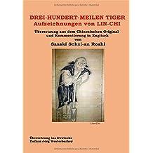 Dreihundert-Meilen-Tiger - Aufzeichnungen von Lin-Chi: Übersetzung aus dem Chinesischen und Kommentierung in Englisch von Sasaki Sokei-an Roshi