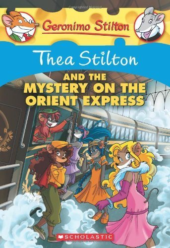 Thea Stilton and the Mystery on the Orient Express: A Geronimo Stilton Adventure (Geronimo Stilton: Thea Stilton) by Thea Stilton (2013-01-01)
