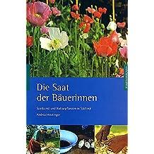 Die Saat der Bäuerinnen. Saatkunst und Kulturpflanzen in Südtirol