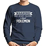 Die besten NINTENDO Aktion Animes - Warning May Start Talking About Pokemon Men's Sweatshirt Bewertungen