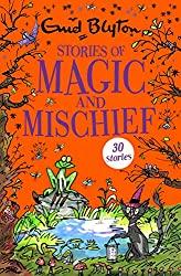 Stories of Magic and Mischief: Contains 30 classic tales (Bumper Short Story Collections)