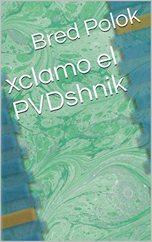 xclamo el PVDshnik por Bred  Polok