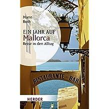 Ein Jahr auf Mallorca: Reise in den Alltag (HERDER spektrum)