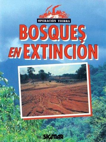 Bosques En Extincion / Dying Forests (Operacion Tierra / Operation Earth) por Jeremy Leggett