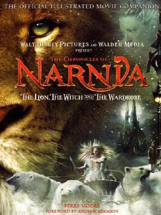The Lion, the Witch and the Wardrobe: The Official Illustrated Movie Companion (The Chronicles of Narnia) por Perry Moore