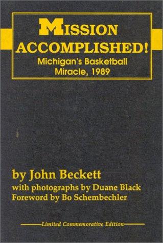 Mission Accomplished!: Michigan's Basketball Miracle, 1989