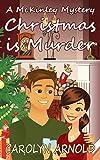 Christmas is Murder (McKinley Mysteries series Book 7)