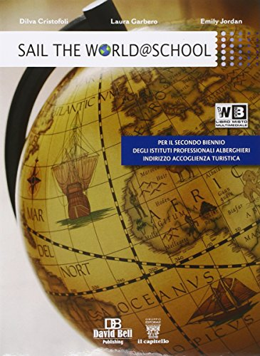 Sail the world @ school. Per gli Ist. professionali alberghieri. Con e-book. Con espansione online