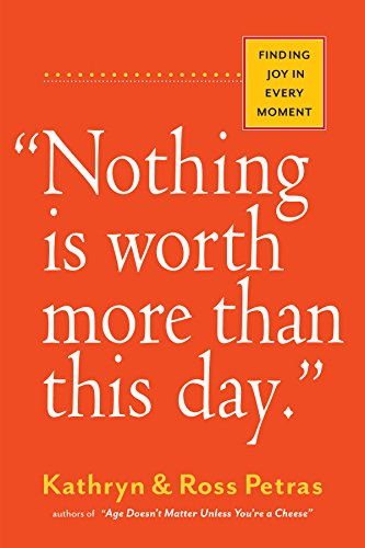 Nothing Is Worth More Than This Day. por Ross Petras