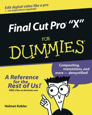 Final Cut Pro 4 for Dummies (For Dummies (Computers))