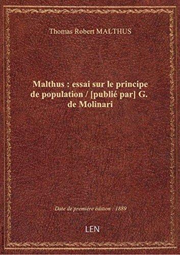 Malthus: essaisur leprincipedepopulation/ [publi par] G. deMolinari