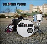 Songtexte von The Derailers - Soldiers of Love
